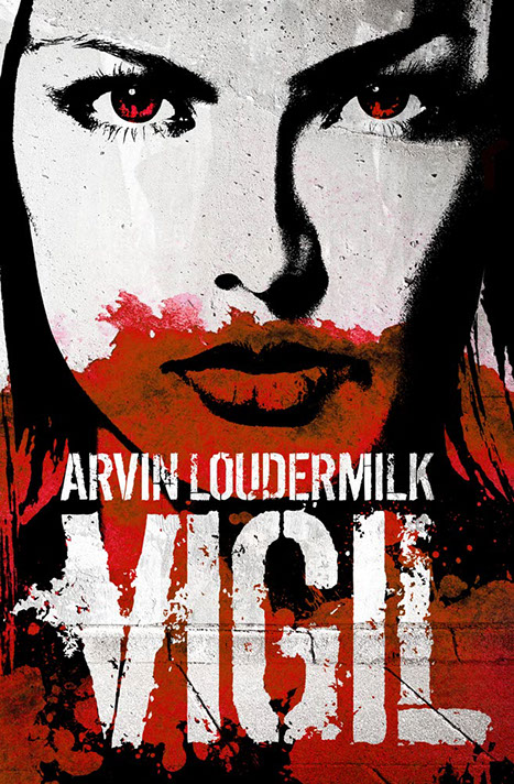 "Book cover of ""Vigil"". White, distressed type over a graphic woman's face with red eyes. A blood pool is overlaying her mouth."